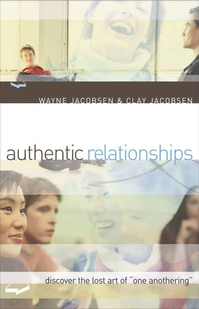 Authentic Relationships by Wayne Jacobsen & Clay Jacobsen