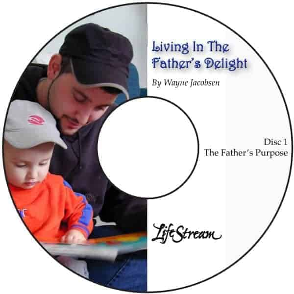 Living In The Father's Delight [Audio] by Wayne Jacobsen
