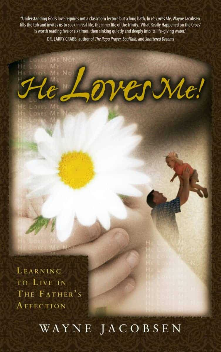 He Loves Me!: Learning to Live in the Father's Affection