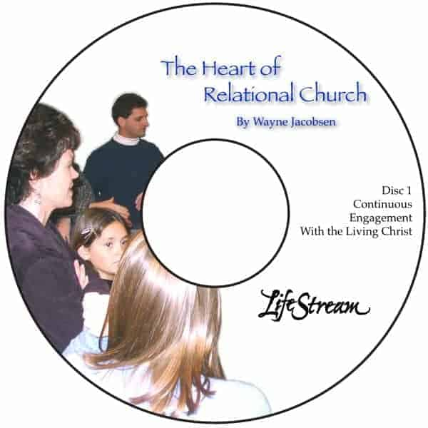 The Heart of Relational Church [Audio] by Wayne Jacobsen
