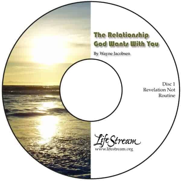 The Relationship God Wants With You [Audio] by Wayne Jacobsen